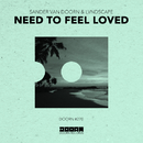 Need To Feel Loved/Sander van Doorn & LVNDSCAPE