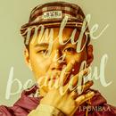 My Life Is Beautiful/J.Pumbaa