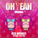 OH YEAH/RED MONKEY