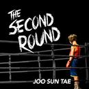 The Second Round/Suntae Joo