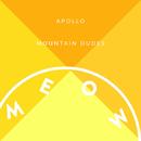 MOUNTAIN DUDES/APOLLO