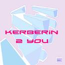2 you/Kerberin