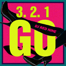 3.2.1.GO/DJ RED NINE