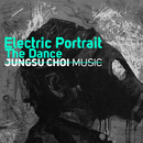 Electric Portrait / The Dance/Jungsu Choi