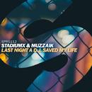 Last Night A D.J. Saved My Life/Stadiumx & Muzzaik