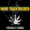 More than higher/YABAK x YONGKA