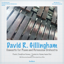 David R. Gillingham: Concerto for Piano and Percussion Orchestra/SungHyun Hwang, Kyung-hwan Choi