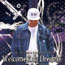 Welcome 2 da Dreamix III/Roy C.