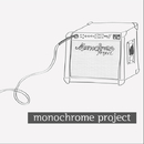 Monochrome Project/Monochrome Project