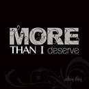 More than I deserve/Anthony Chung