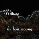 Nature/ku bon woong