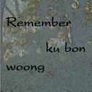 REMEMBER/ku bon woong