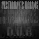 Yesterday's Dreams/D.U.B
