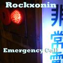 Emergency Call/Rockxonin
