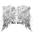 Ur Ma Angel/DJ G-Trip