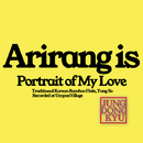 Arirang is Portrait of My Love/Jung Dong Kyu