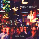 Deep Breath/NIZI, EIAN