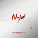 Walking away from you/Nujeel
