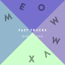 FAST TRUCKS/ONE BY ONE
