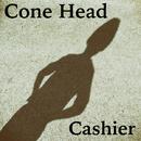 Cone Head/Cashier