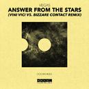 Answer From The Stars (Vini Vici vs. Bizzare Contact Remix) -Single/Vegas (Brazil)