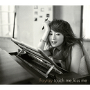 touch me,kiss me/Fayray