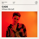 Where We Left - Single/CADE
