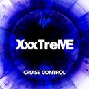 CRUISE CONTROL/XxxTreME