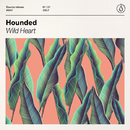 Wild Heart/Hounded
