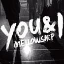 YOU&I/MELLOWSHiP