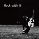 Rock with U/井上慎二郎