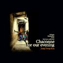Chaconne For Our Evening/Jung Dong Kyu