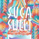 SUGA SWEET/FAKY