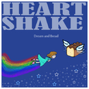 Dream and Bread/Heart Shake