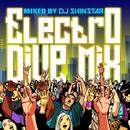 ELECTRO DIVE MIX mixed by DJ SHINSTAR/V.A.