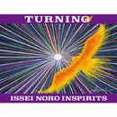 TURNING/ISSEI NORO INSPIRITS