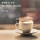 This Perfect Moment/Nick Hong