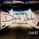 Dark Lady/A To Z