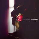 Uncover/Pay Day