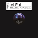 GET WILD (Takkyu Ishino Full Acid Remix)/TM NETWORK