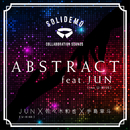 ABSTRACT feat.JUN(from U-KISS)/SOLIDEMO COLLABORATION SOUNDS