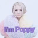 I'm Poppy/That Poppy