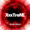 Over Drive/XxxTreME