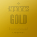 GOLD/Happiness