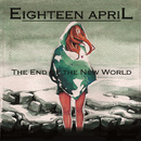 The End Of The New World/Eighteen April