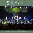 """SKY-HI Tour 2017 Final """"WELIVE"""" in BUDOKAN/SKY-HI(日高光啓 from AAA)"""