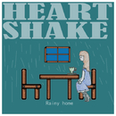 Rainy Home/Heart Shake