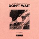 Don't Wait/Tommy Trash & D.O.D