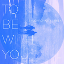 To Be With You/Synchronicity