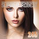 SUPER EUROBEAT VOL.245/V.A.